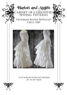 """Esty. Steampunk Victorian Bustle Petticoat Sewing Pattern circa 1880. This Victorian / Steampunk bustle petticoat sewing pattern is designed by Harlots and Angels Corsetry and has been crafted to be a perfect and comfortable fit for all shapes and sizes. Detailed instructions on making the petticoat are included."""""""