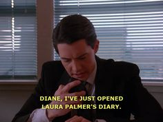 Diane, I've just opened Laura Palmer's Diary. I Have A Crush, Having A Crush, Twin Peaks Lynch, Kyle Maclachlan, Laura Palmer, Skins Uk, Bojack Horseman, Men Store, David Lynch