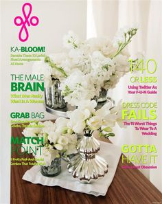 floral arrangements - May 2013 Wedding Matches, Magazine Covers, Floral Arrangements, Wedding Day, Bloom, Table Decorations, Flowers, Beautiful, Pi Day Wedding