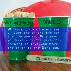 Write a bunch of exercises on popsicle sticks and put them in one cup. Whenever you have a chance, grab one, do what it says, and move the stick to the Done cup.