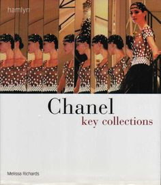 Melissa Richards - Chanel: Key Collections