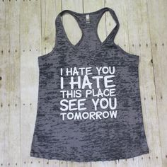 I hate you I hate this place work out tank top, Work out clothes, Workout tanks with sayings, Funny gym clothes, Funny workout shirts, Exercise tank tops
