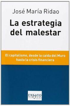 La estrategia del malestar (Ensayo) de José María Ridao. Máis información no catálogo: http://kmelot.biblioteca.udc.es/record=b1512099~S1*gag