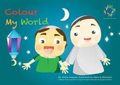 Colour My World - An ebook I wrote for spiritoframadan.org.  What a blessed experience!  Ramadan Mubarak to you all and please make du'a for my imaan, health and akhirah!  ~Sobia <3