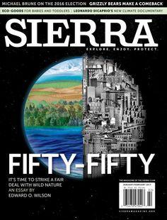 Sierra Magazine | January/February 2017 | Fifty-Fifty | E.O. Wilson | #cover #magazine #sierraclub #sierramagazine