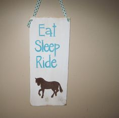 Eat Sleep RIde, horse sign