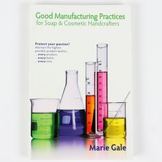 Good Manufacturing Practices | Bramble Berry® Soap Making Supplies