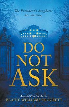 """Do Not Ask""  ***  Elaine Williams Crockett  (2017)"