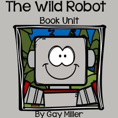 The Wild Robot Book Unit is available at Teachers Pay Teachers.