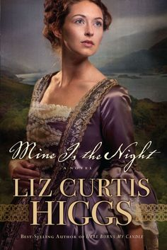 Liz Curtis Higgs - Mine Is the Night