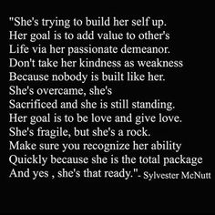 She's trying to build her self up. Her goal is to add value to other's live via… Great Quotes, Quotes To Live By, Me Quotes, Inspirational Quotes, She Is Quotes, Reminder Quotes, Amazing Quotes, Woman Quotes, Motivational