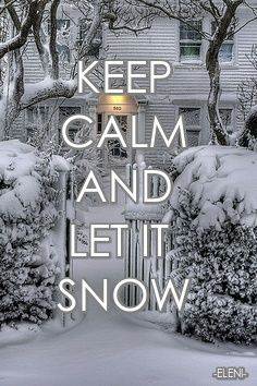 KEEP CALM AND LET IT SNOW - created by eleni