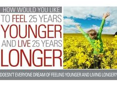 feeling great- hoping to live a long long time with Shaklee :)