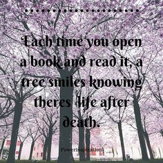 Every time you open a book and read it a tree smiles... #quoteofthedayy  #books #treesmiles