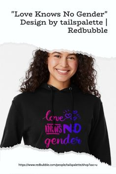 """""""Love Knows No Gender"""" design comes on over 98 products with either black or white backgrounds. This powerful quote comes in many color swatches. Options include the pansexual, bisexual, nonbinary, genderfluid, transgender, and classic pride flag colors. Equality, Inclusivity, and Diversity are important values that I live by. #lgbt #support #love   via @tailspalette"""