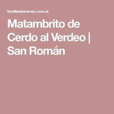 Matambrito de Cerdo al Verdeo | San Román San Roman, Saints, Pork, Recipes, Meals
