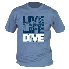 Live Life Dive Blue