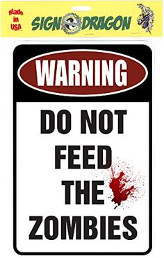 WARNING Do Not Feed the Zombies  Funny Metal Sign for your garage man cave yard or wall By Sign Dragon -- See this great product.Note:It is affiliate link to Amazon.