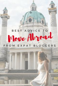 Best advice on moving abroad according to Expat Bloggers. Click through to read about the top tips for moving overseas!
