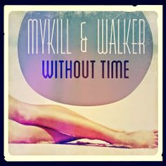 MyKill & Walker - Without Time