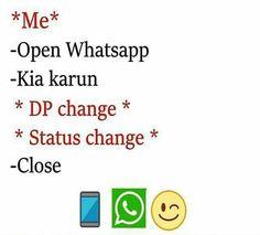 Yes totally meeeeeee .... Kabi kabhar dil karta ... Aek ghante k baad hi dp change kar loon :)