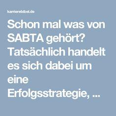 Schon mal was von SABTA gehört? Tatsächlich handelt es sich dabei um eine Erfolgsstrategie, wie sie überall beobachten kann: Blenden, aber richtig... http://karrierebibel.de/sabta-auftreten-ahnungslosigkeit/