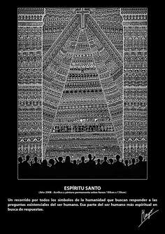 ESPÍRITU SANTO (Año 2008 - Acrílico y pintura permanente sobre lienzo 100cm x 130cm) Un recorrido por todos los símbolos de la humanidad que buscan responder a las preguntas existenciales del ser humano. Esa parte del ser humano más espiritual en busca de respuestas.