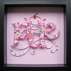 Quilled Shadowbox Name -- So pretty
