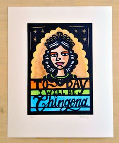 "melissamanleystudios: La Chingona. According to San Antonia author Sandra Cisneros ""Chingona"" means a woman who has finally come full speed, screeching towards point in which she discovers her own power…"
