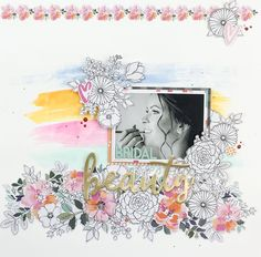 """It's her big day and today is her time to shine! Shower the bride in beautiful and bright florals with the """"Blessed"""" collection from Kaisercraft. Scrapbook Sketches, Scrapbooking Layouts, Scrapbook Pages, Proud Mom Quotes, Cousin Quotes, Daughter Quotes, Little Brother Quotes, Liquid Watercolor, Image Layout"""