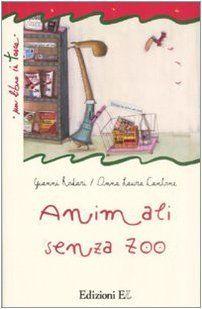 Animali senza zoo di Gianni Rodari, http://www.amazon.it/dp/8847724864/ref=cm_sw_r_pi_dp_rLMOsb1J1938Q