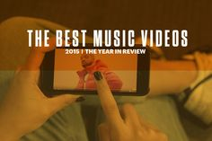 Best Music Videos of 2015 #teengazette
