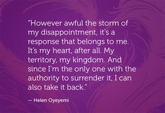 """The time has come to move on and out of this heartbreak and trust and forgive myself. Time to """"take it back."""""""