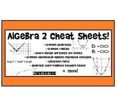 11 Algebra 2 Cheat Sheets (shhh....)