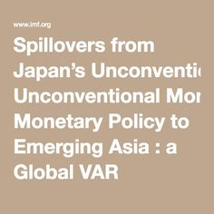 Spillovers from Japan's Unconventional Monetary Policy to Emerging Asia : a Global VAR approach