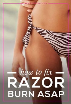 Razor Burn Remedies: Razor bumps are annoying and unsightly (especially around the bikini line). Here are quick tips to soothe, heal, and cover them ASAP—plus, expert shaving tips to prevent them from every happening!