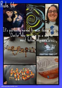 Rule 66: It's perfectly normal to wear things with Doctor Who on them as a way to meet fellow whovians SUBMITTED! Image is a collage of the clothing Addie and I have. Top left is Addie's 10th Doctor shirt. The rest are of the shirts I have ordered (and am modeling in the photos) from threadless.com, teefury.com, and sharkesplode.com.
