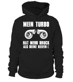 Mein Turbo hat mehr Druck!  #gift #idea #shirt #image #funny #campingshirt #new