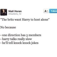 And we all know how bad Harry's knock knock jokes are