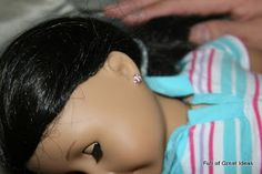 Full of Great Ideas: Piercing American Girl Doll's ears on $0 Budget