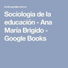 Sociologia de la educación - Ana María Brigido - Google Books