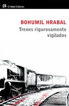 Trenes rigurosamente vigilados, Bohumil Hrabal en http://blogs.upm.es/nosolotecnica/2014/01/24/trenes-rigurosamente-vigilados-bohumil-hrabal/. Las novelas de Bohumil Hrabal, provocan risa y ternura, compasión. Dan en el clavo, en la esencia de lo humano.