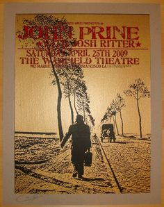 John Prine w/ Josh Ritter - silkscreen concert poster (click image for more detail) Artist: Ron Donovan of the Firehouse Venue: The Warfield Theatre Location: San Francisco, CA Concert Date: Josh Ritter, Band Posters, Music Posters, John Prine, Expressive Art, Mish Mash, Concert Posters, Pop Culture, San Francisco