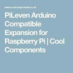 PiLeven Arduino Compatible Expansion for Raspberry Pi | Cool Components