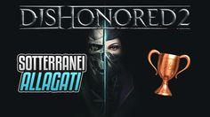 Dishonored 2 - Sotterranei allagati - Guida Trofei / Obiettivi
