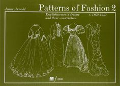 Patterns of Fashion. 2, C.1860-1940: Englishwomen's Dresses & Their Construction (v. 2) by Janet Arnold