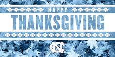 """""""Happy Thanksgiving, from our to yours! Thanksgiving Graphics, Happy Thanksgiving, I Roy, Unc Tarheels, Sports Graphics, Tar Heels, Chapel Hill, Athletics, North Carolina"""