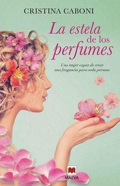 La estela de los perfumes - Cristina Caboni [Epub/ Mobi/ Pdf]