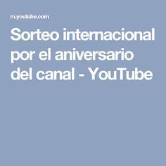 Sorteo internacional por el aniversario del canal - YouTube