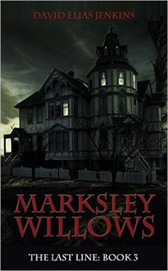 5♥ Marksley Willows (The Last Line Book 3) by David Elias Jenkins. Available at Amazon